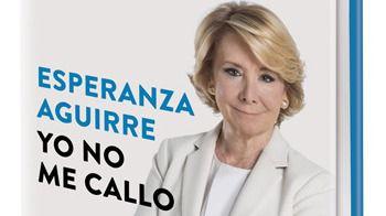 Esperanza Aguirre presenta este lunes en Calvià 'Yo no me callo'