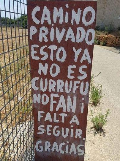 """Hilarante cartel en Palma: """"camino privado, esto no es currufu ni fan'"""