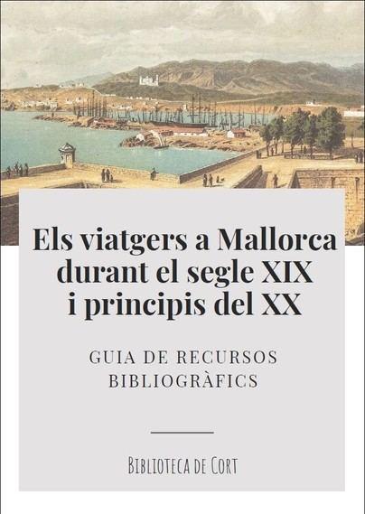 Cort edita una guía sobre los viajeros en Palma y en Mallorca durante el siglo XIX