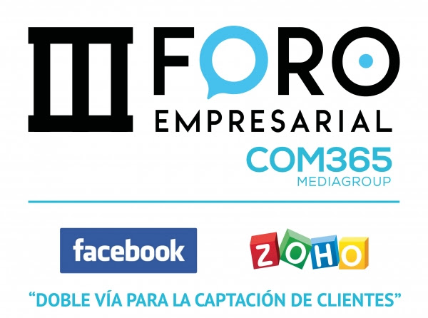 Facebook y Zoho, protagonistas del tercer Foro Empresarial COM365