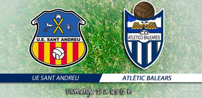 El At. Balears busca 3 puntos importantes en Sant Andreu