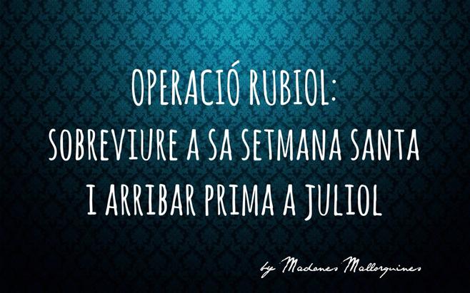 Operación... Rubiol